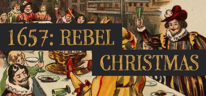 1657: Rebel Christmas